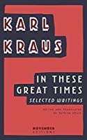 In These Great Times: Selected Writings (Library of German Expressionism)