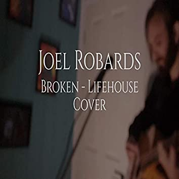 Broken (Lifehouse Cover)