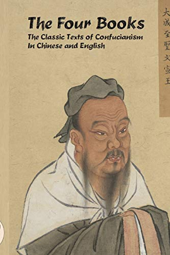 Compare Textbook Prices for The Four Books: The Classic Texts of Confucianism in Chinese and English  ISBN 9781544799520 by Xi, Zhu,Legge, James