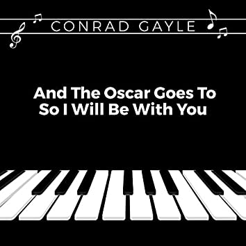 And the Oscar Goes To / So I Will Be With You