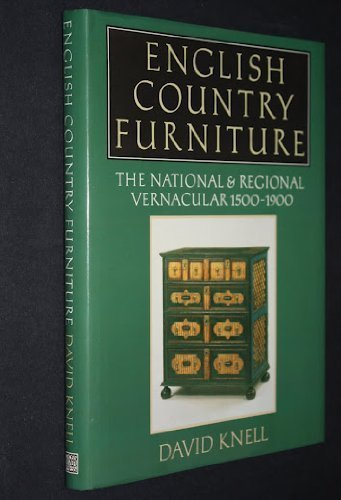 English Country Furniture: National and Regional Vernacular, 1500-1900