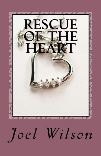 Book: Rescue of the Heart by Joel Wilson