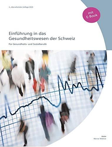 Einführung in das Gesundheitswesen der Schweiz (inkl. E-Book): für Gesundheits- und Sozialberufe