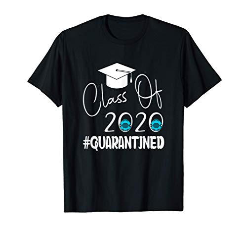 Class Of 2020 Quarantined Funny Tee College Graduation Gift T-Shirt