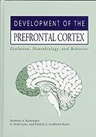 Development of the Prefrontal Cortex: Evolution, Neurobiology, and Behavior
