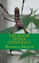 The House Spider Conspiracy