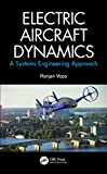 Electric Aircraft Dynamics: A Systems Engineering Approach (English Edition)