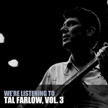 We're Listening To Tal Farlow, Vol. 3