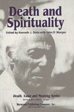 Death and Spirituality (Death, Value and Meaning Series)