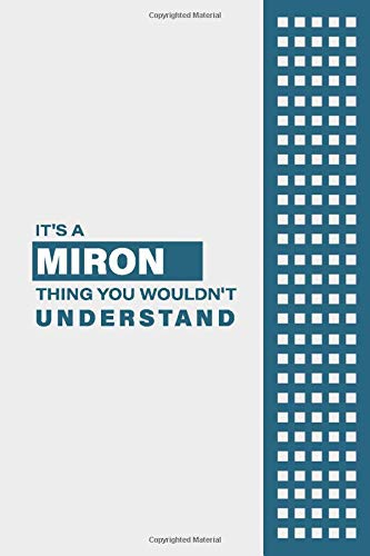 IT'S A MIRON THING YOU WOULDN'T UNDERSTAND: Lined Notebook / Journal Gift, 6x9, Soft Cover, 120 Pages, Glossy Finish