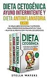 Dieta Cetogénica, Ayuno Intermitente y Dieta Antiinflamatoria: El Gran Libro de Cocina y Nutrición para Pierde Peso Rápidamente en 7 Días + Plan de ... Fasting - Anti inflammatory Diet (Spani