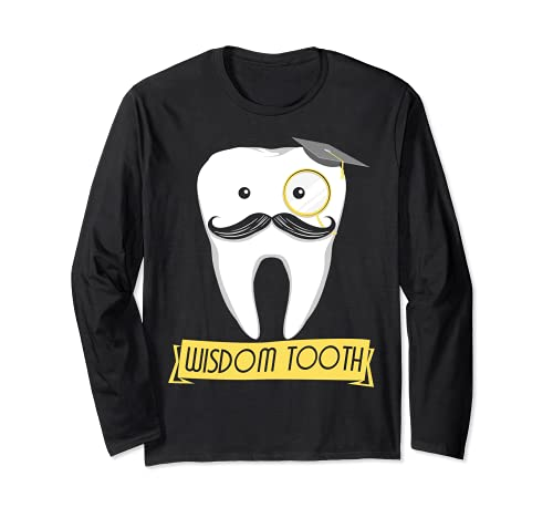 Funny Dentist School Graduate Wisdom Tooth Dental Hygienist Long Sleeve T-Shirt