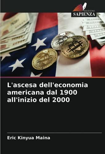 L'ascesa dell'economia americana dal 1900 all'inizio del 2000