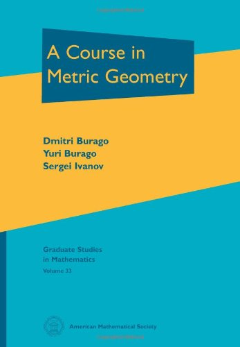 A Course in Metric Geometry (Graduate Studies in Mathematics)