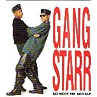 No More Mr Nice Guy by Gang Starr