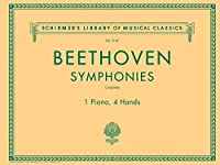 Beethoven Symphonies - Complete for 1 Piano, 4 Hands: Schirmer's Library of Musical Classics Volume 2147