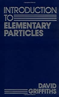 By David Griffiths - Introduction to Elementary Particles: 1st (first) Edition