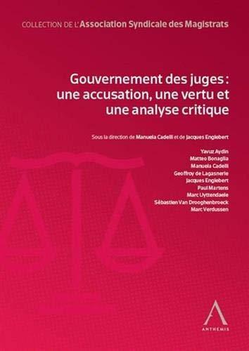 Gouvernement des juges : une accusation, une vertu et une analyse critique
