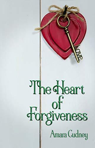 The Heart of Forgiveness