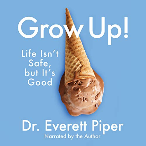 Grow Up Audiobook By Everett Piper cover art