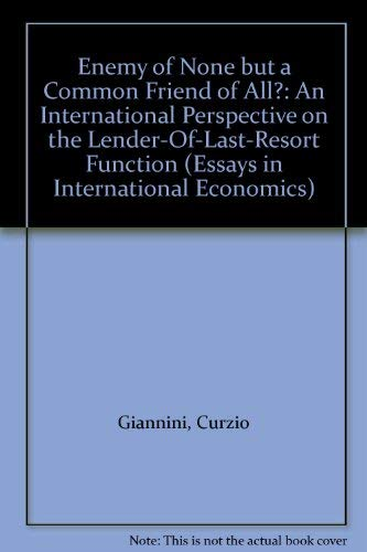 Enemy of None but a Common Friend of All?: An International Perspective on the Lender-Of-Last-Resort Function (Essays in International Finance)