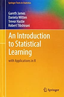 An Introduction to Statistical Learning: with Applications in R (Springer Texts in Statistics) by Gareth James Daniela Wit...