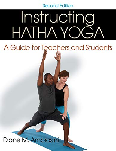 Instructing Hatha Yoga: A Guide for Teachers and Students (English Edition)