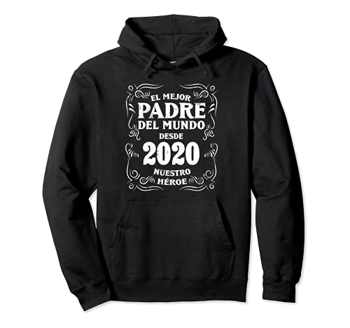 El Mejor Padre del Mundo desde 2020 Dia del Padre Sudadera con Capucha