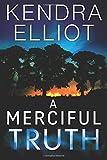 A Merciful Truth (Mercy Kilpatrick, 2, Band 2) - Kendra Elliot