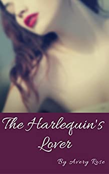 The Harlequin's Lover: A Lesbian Short Story by [Avery Rose]