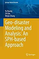 Geo-disaster Modeling and Analysis: An SPH-based Approach (Springer Natural Hazards)