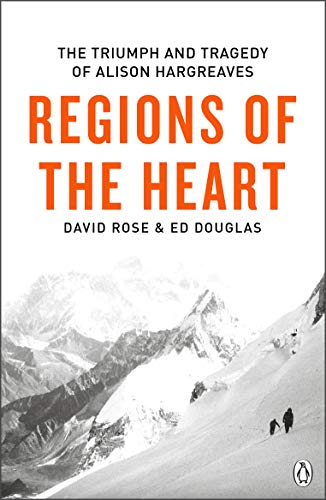 Regions of the Heart: The Triumph And Tragedy of Alison Hargreaves (English Edition)