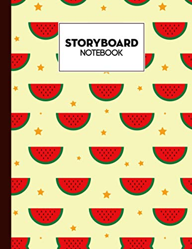 Storyboard Notebook: Cinema Notebooks for Cinema Artists With Watermelon Cover / Notebook Sketchbook Template Panel Pages for Storytelling | Size 8.5