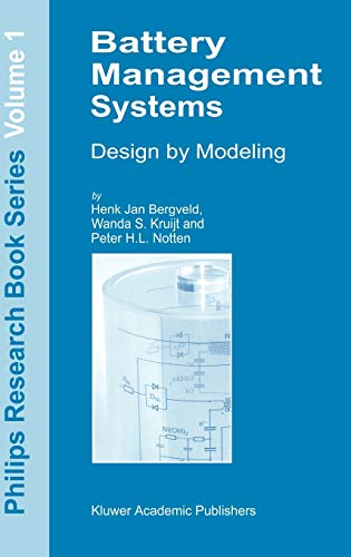 Battery Management Systems: Design by Modelling (Philips Research Book Series (1), Band 1)