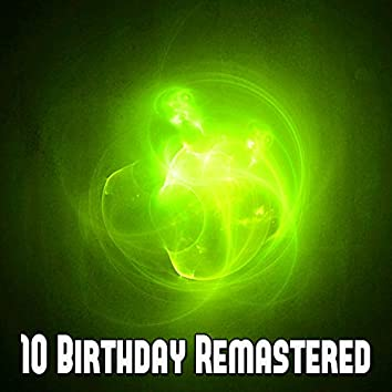 10 Birthday Remastered
