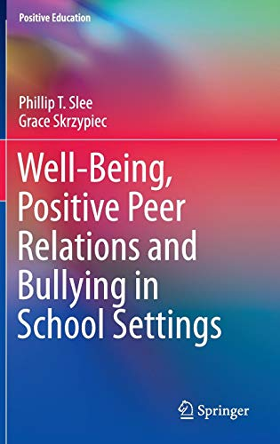 Well-Being, Positive Peer Relations and Bullying in School Settings