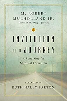 Invitation to a Journey: A Road Map for Spiritual Formation (Transforming Resources) by [M. Robert  Mulholland, Ruth Haley Barton]