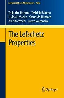 The Lefschetz Properties (Lecture Notes in Mathematics) by Tadahito Harima Toshiaki Maeno Hideaki Morita Yasuhide Numata A...
