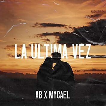 La Ultima Vez (feat. Mycael)