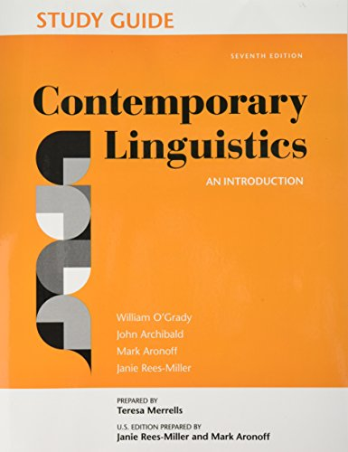 Compare Textbook Prices for Study Guide for Contemporary Linguistics Seventh Edition ISBN 9781319040895 by O'Grady, William,Archibald, John,Aronoff, Mark,Rees-Miller, Janie