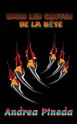DANS LES GRIFFES DE LA BÊTE (French Edition)