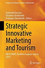 Strategic Innovative Marketing and Tourism: 8th ICSIMAT, Northern Aegean, Greece, 2019 (Springer Proceedings in Business and Economics)