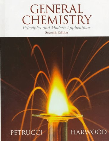 General Chemistry: Principles and Modern Applications (7th Edition)