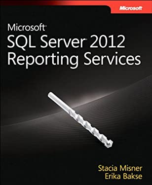 Microsoft SQL Server 2012 Reporting Services: MS SQL Serv 2012 Rep Serv_p1 (Developer Reference)