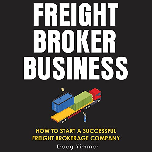 Freight Broker Business Audiobook By Doug Yimmer cover art