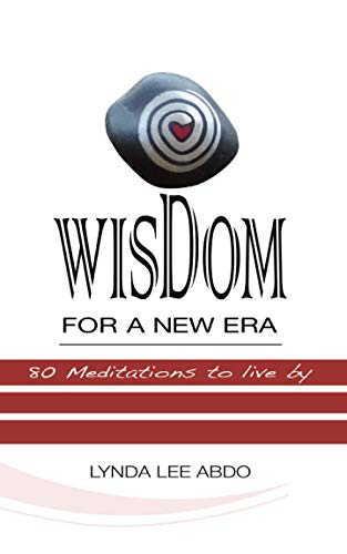 Wisdom for a New Era: 80 Meditations to Live By