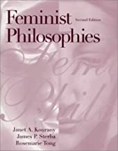 Feminist Philosophies: Problems, Theories, and Applications (2nd Edition)