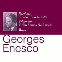 エネスコ(ヴァイオリン)/ ベートーヴェン:クロイツエル;シューマン:ソナタ第2番