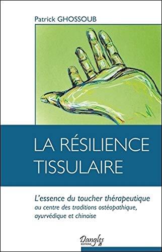 La résilience tissulaire