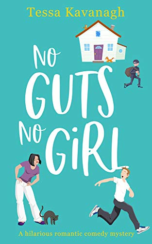 No Guts, No Girl: A hilarious comedy full of twists and turns with a touch of romance and mystery.